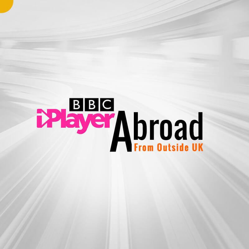 watch BBC iPlayer abroad