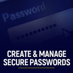 Create and Manage Secure Passwords