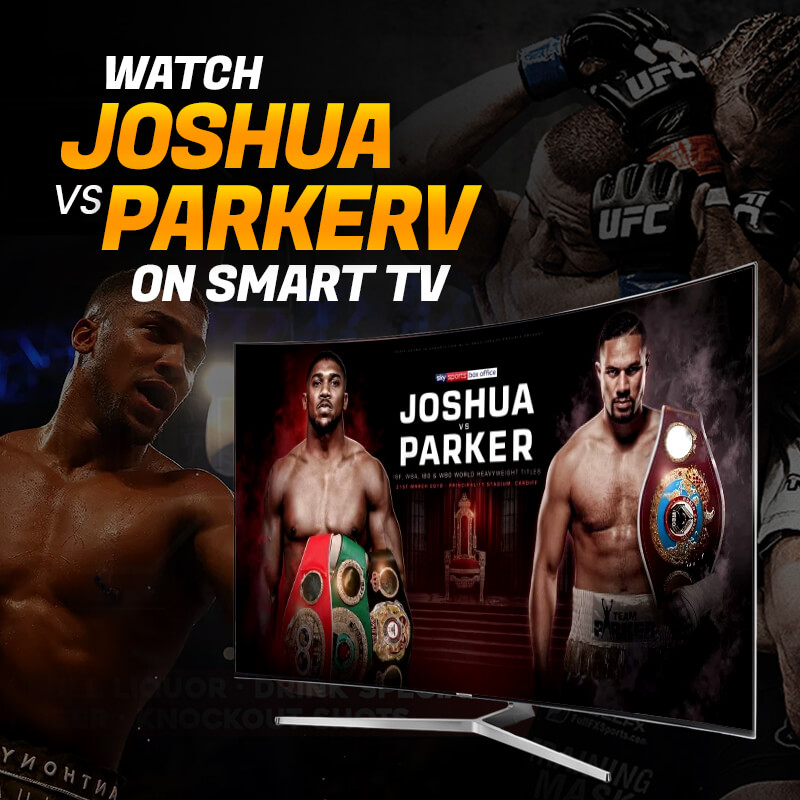 Joshua vs Parker on Smart TV