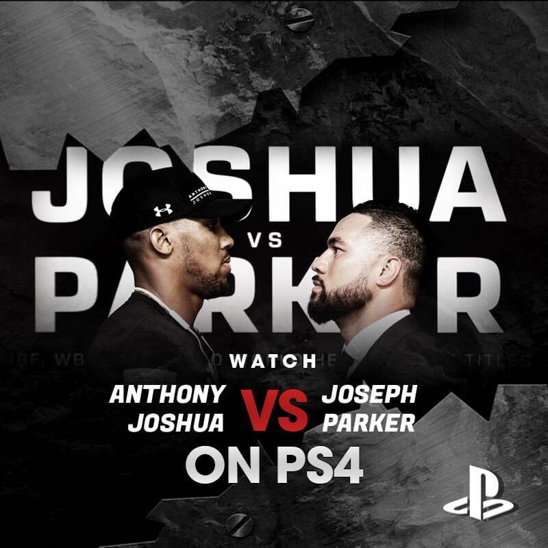 Watch Anthony Joshua vs Joseph Parker on PS4
