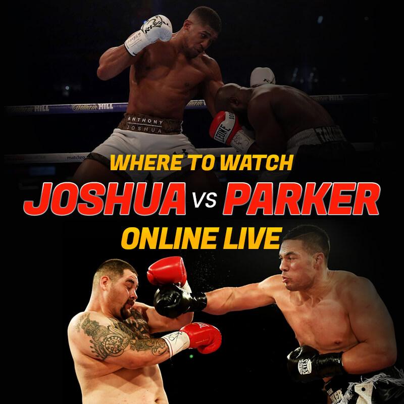 where to watch Joshua vs Parker