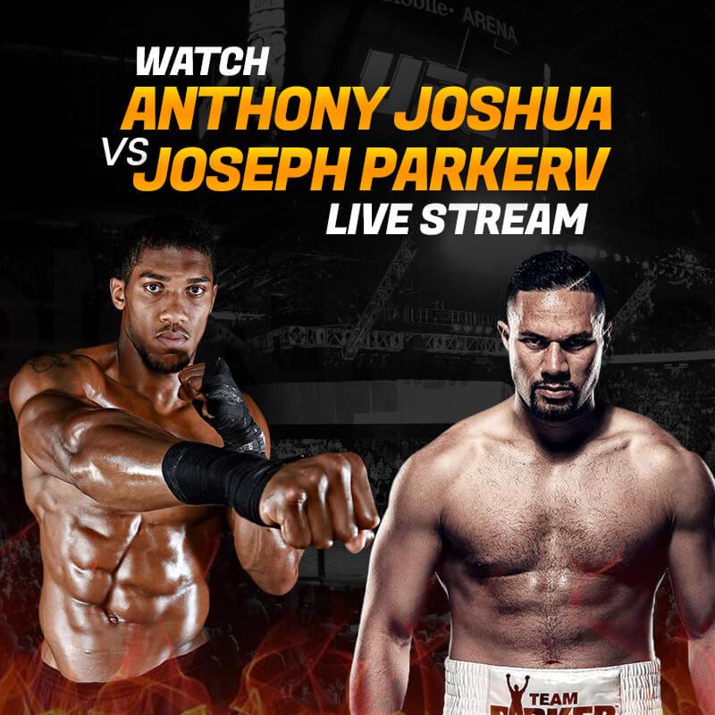 Joshua vs Parker fight stream