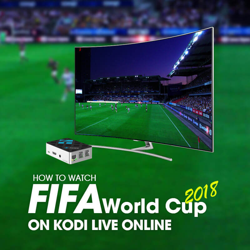 Watch FIFA World Cup 2018 on Kodi