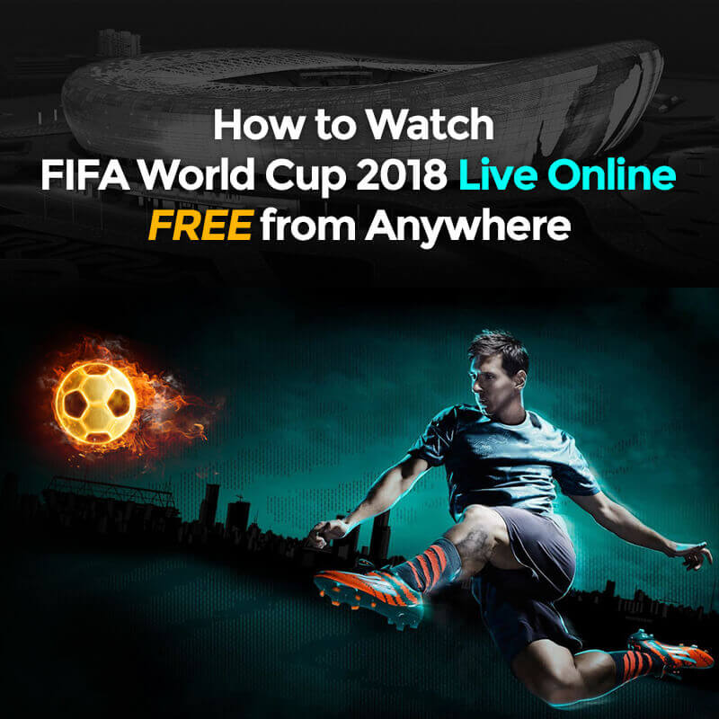 Watch FIFA World Cup 2018 Live