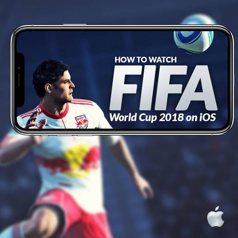 watch fifa world cup 2018 on ios