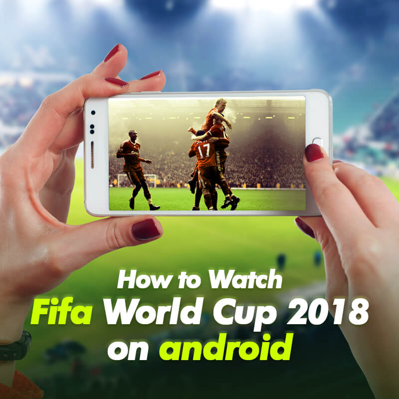 fifa world cup 2018 on android
