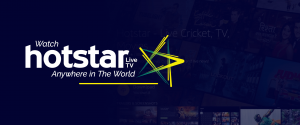 Watch HotStar Live TV Anywhere in The World
