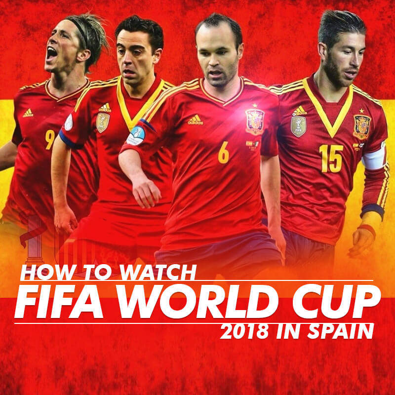 watch fifa world cup in spain