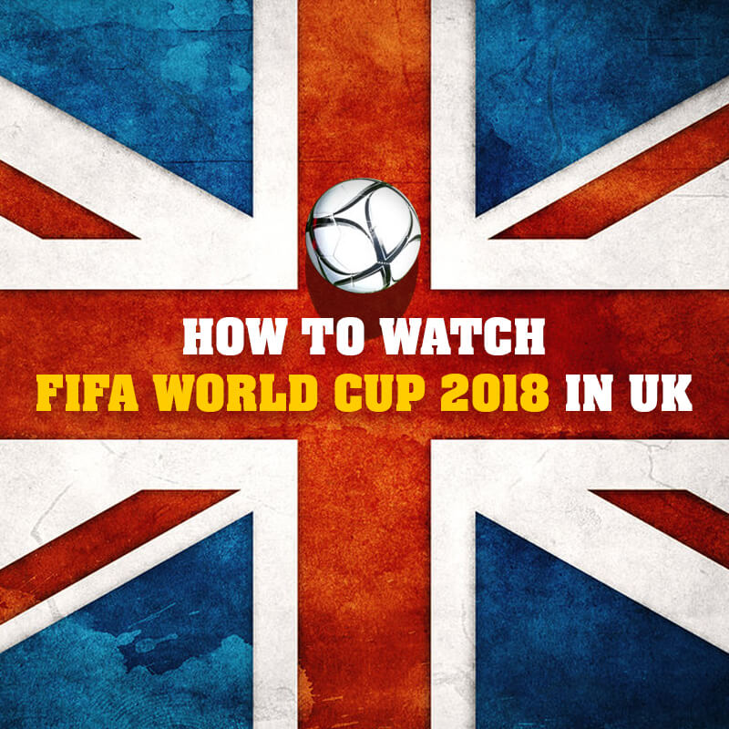 watch fifa world cup 2018 in uk