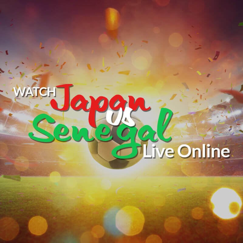 watch japan vs senegal live streaming
