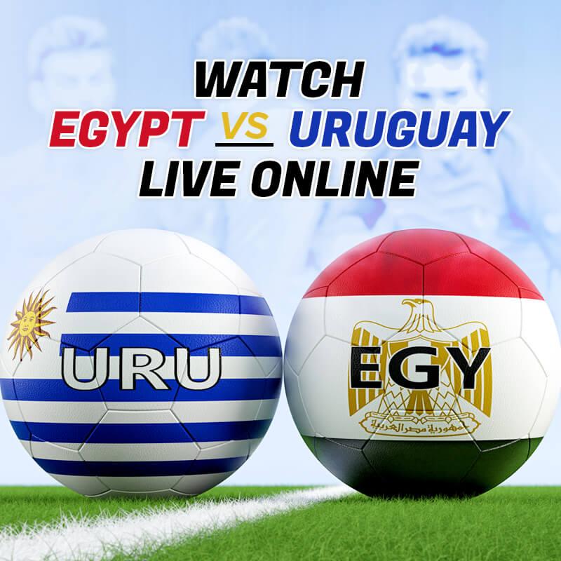 how to watch egypt vs uruguay