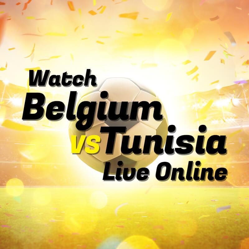 belgium vs tunisia live streaming