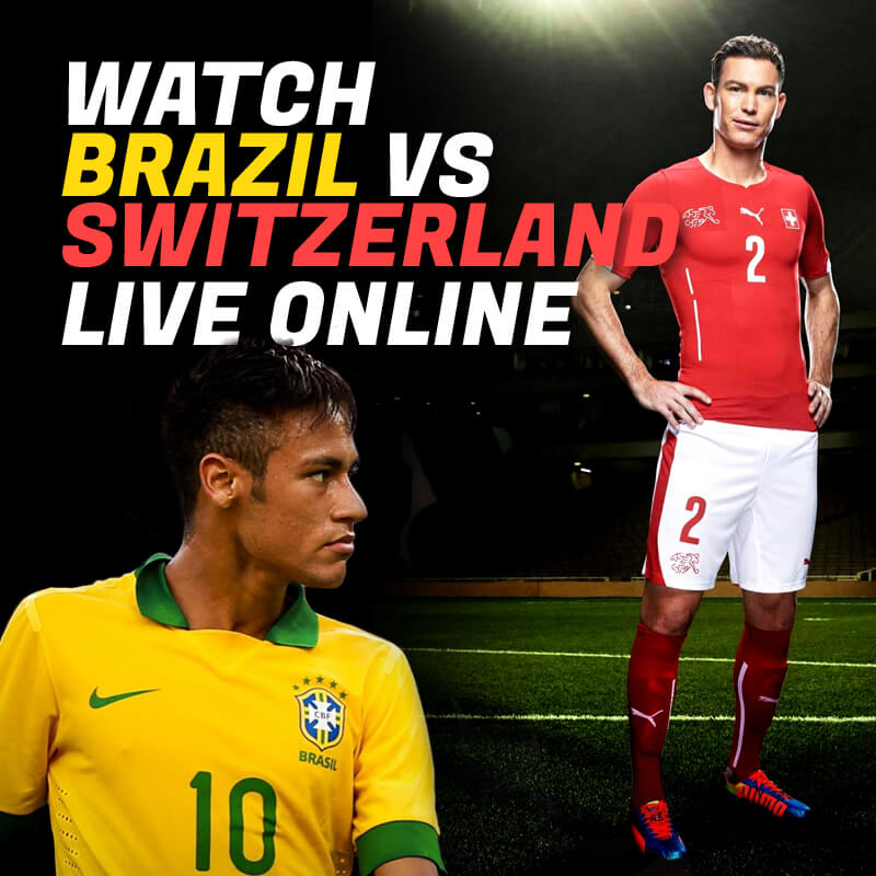 watch brazil vs switzerland