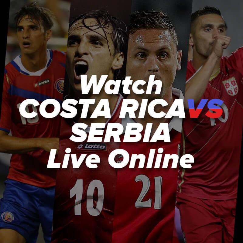 watch costa rica vs serbia