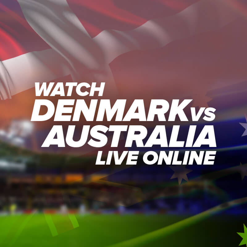 denmark vs australia live streaming