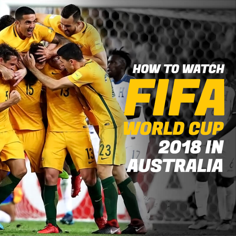 watch fifa world cup 2018 in australia