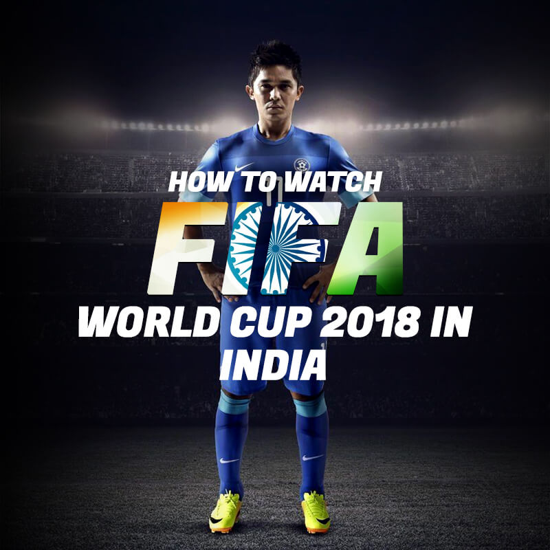 how to watch fifa world cup india