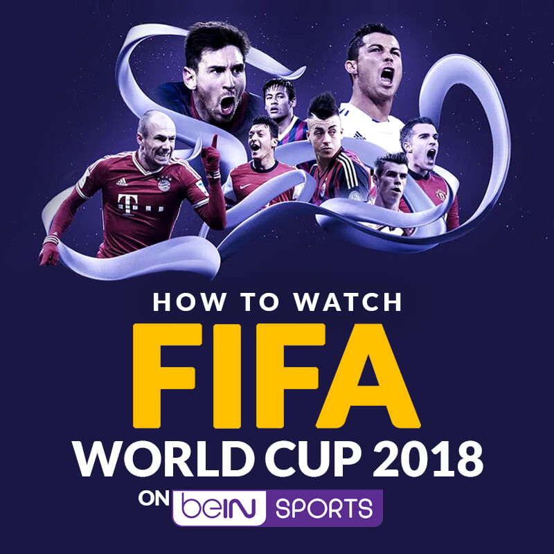fifa world cup 2018 on bein sports