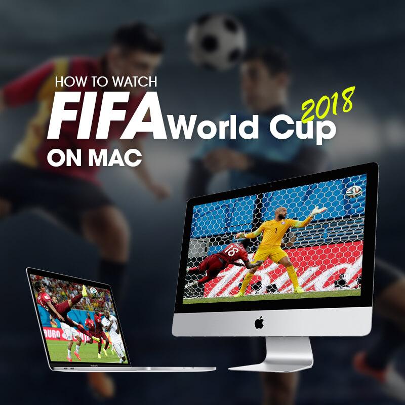 watch fifa world cup 2018 on mac