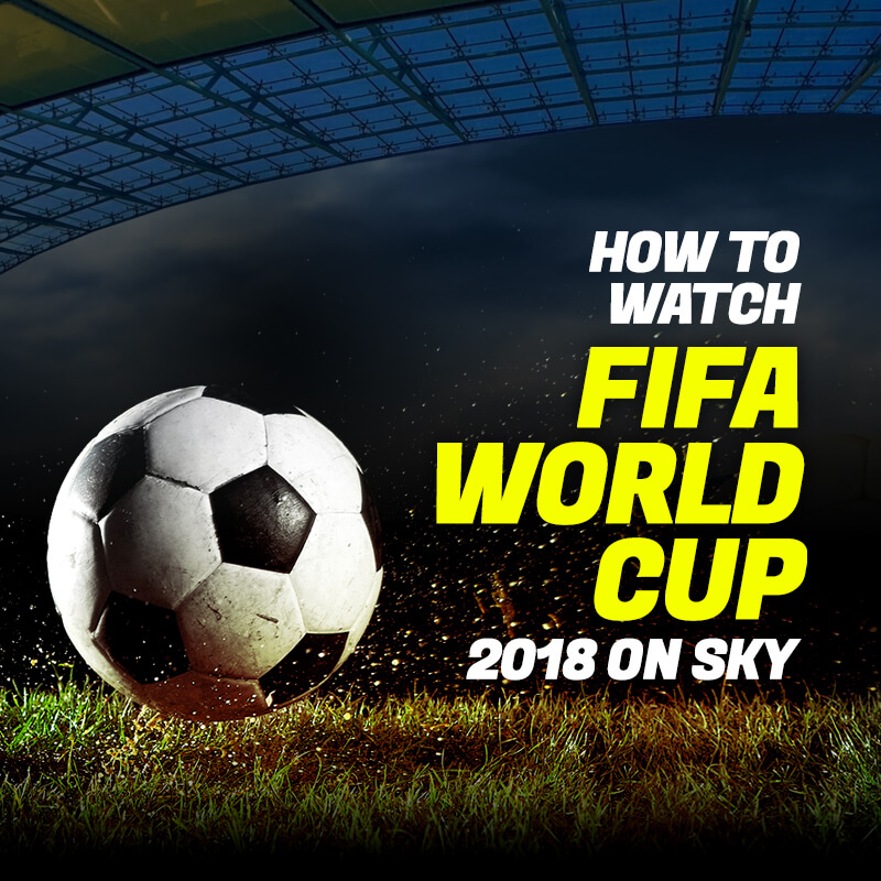 watch fifa world cup 2018 on sky