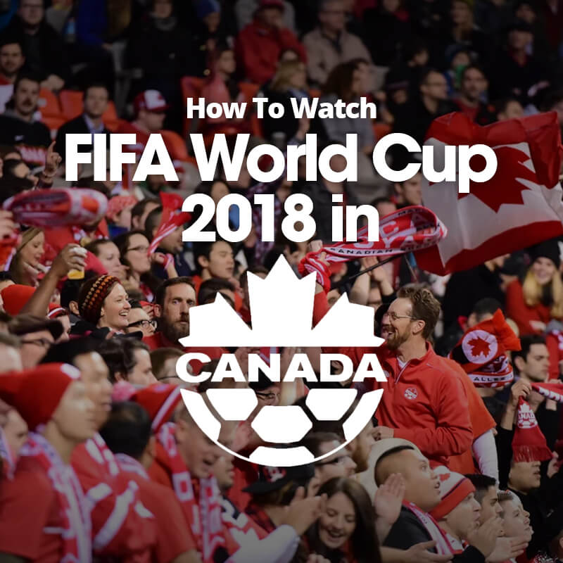 watch fifa in canada