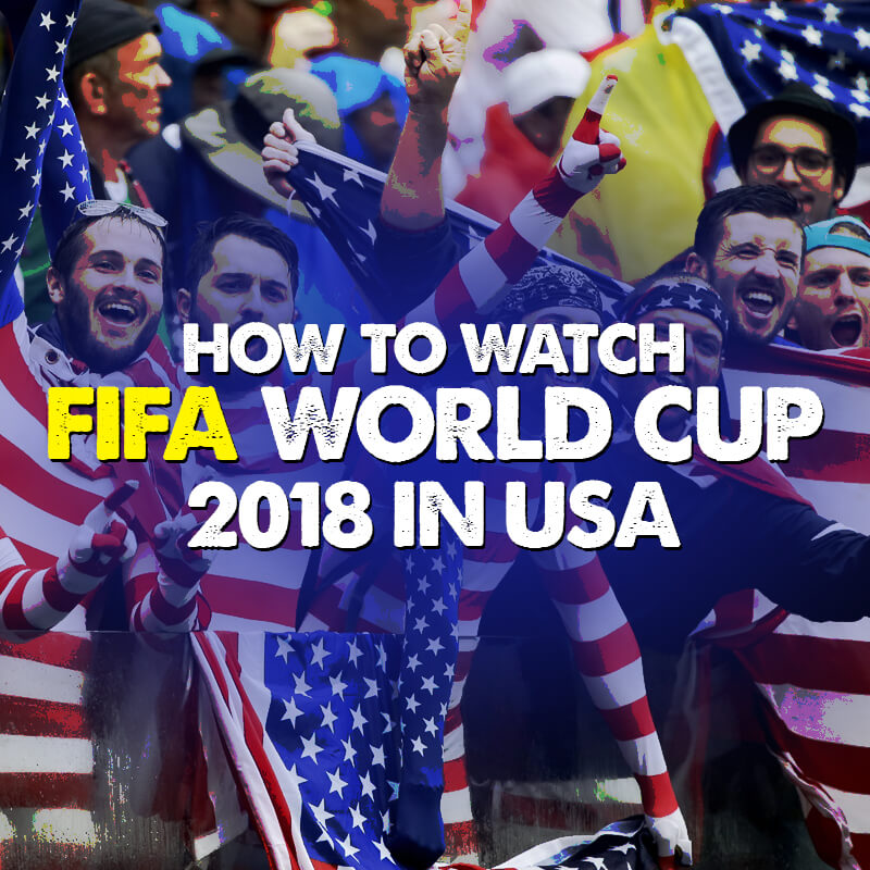 watch fifa world cup 2018 in usa