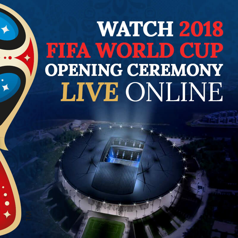watch FIFA world cup 2018 opening ceremony