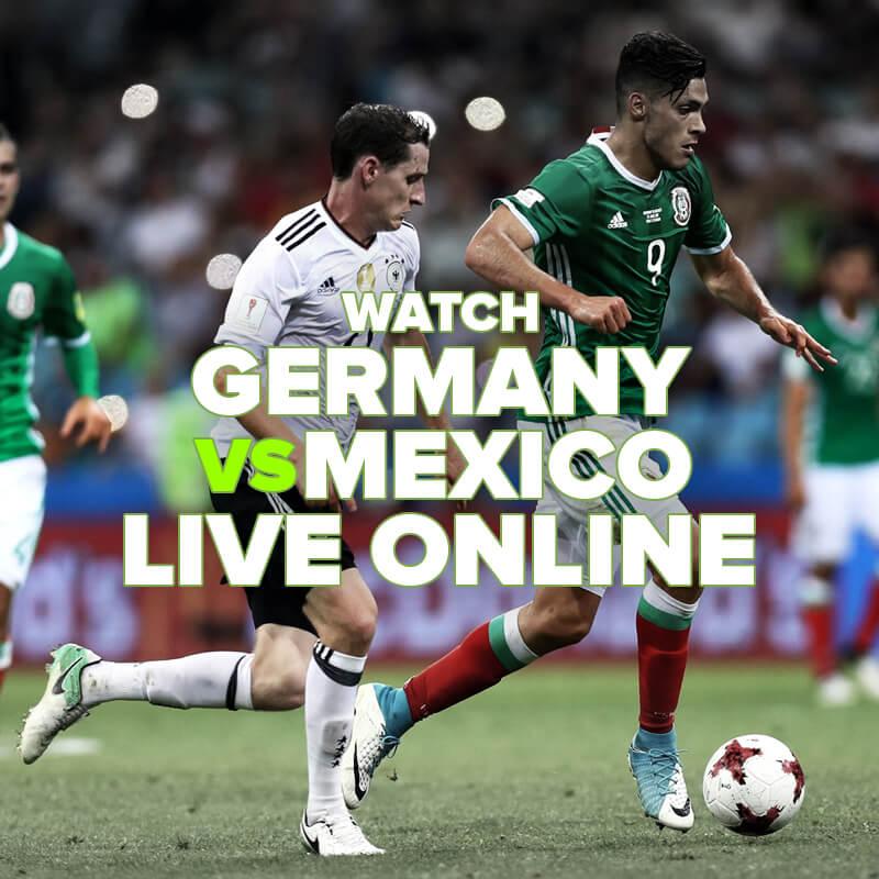 watch germany vs mexico