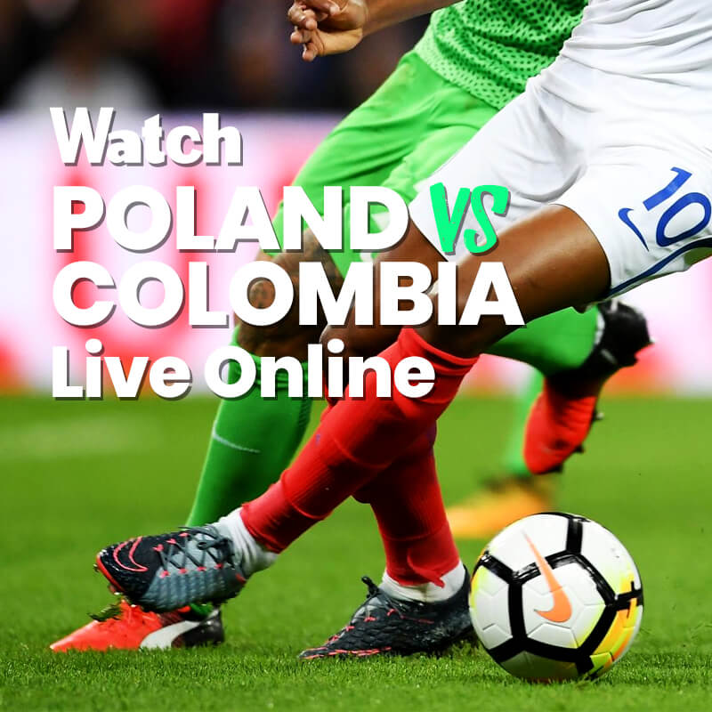 poland vs colombia live streaming