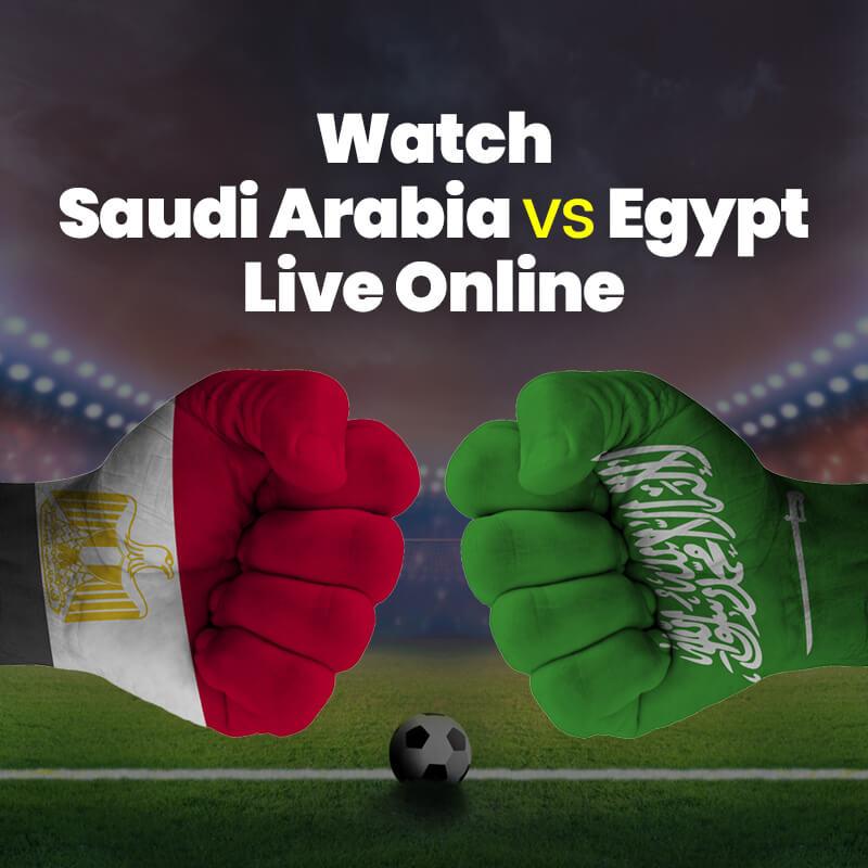 saudi arabia vs egypt live streaming