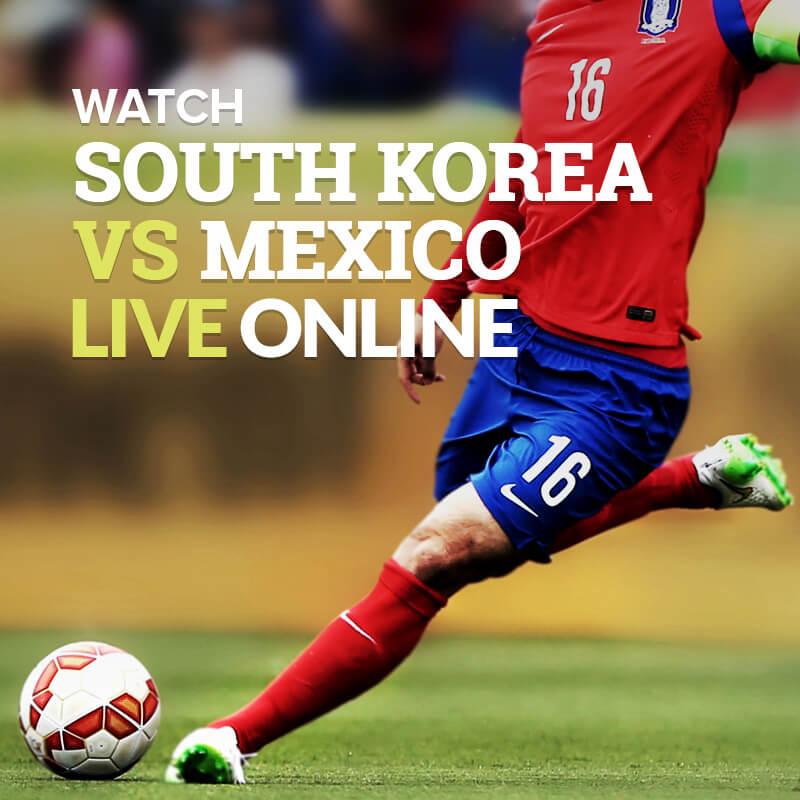 watch south korea vs mexico