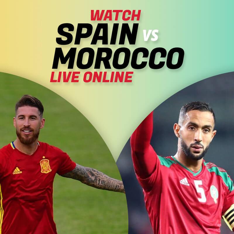 spain vs morocco live streaming