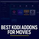 Best Kodi Addons for Movies