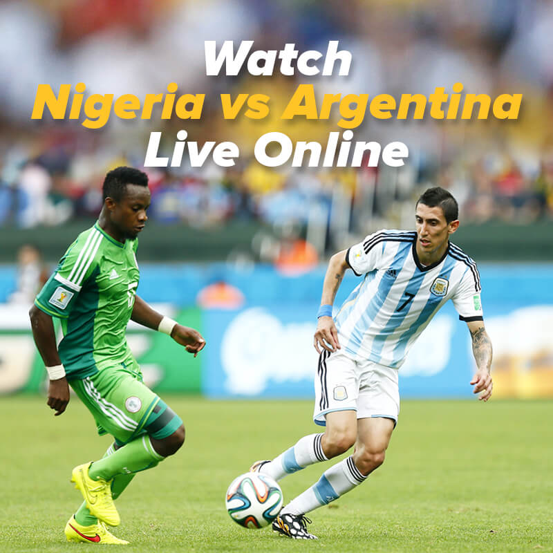Argentina vs Nigeria Live Streaming