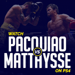 Watch Pacquiao vs Matthysse on PS4
