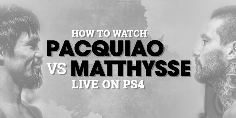watch pacquiao vs matthysse live on ps4
