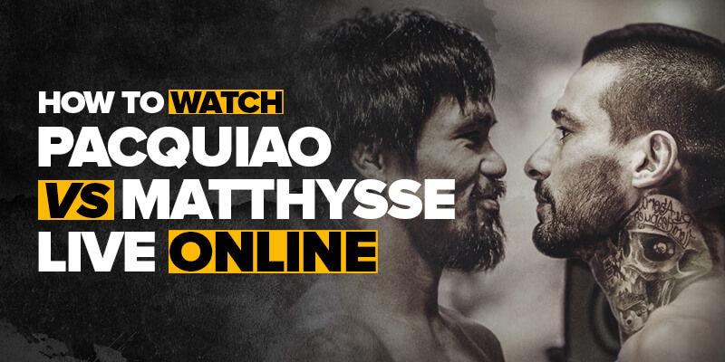 watch pacquiao vs matthysse live online