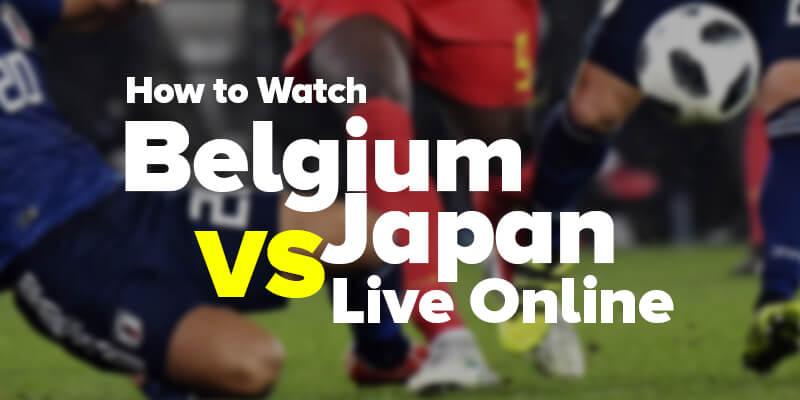 watch belgium vs japan Live Online