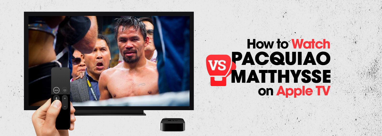 watch pacquiao vs matthysse on apple tv