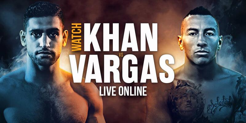 watch amir khan vs samuel vargas live online