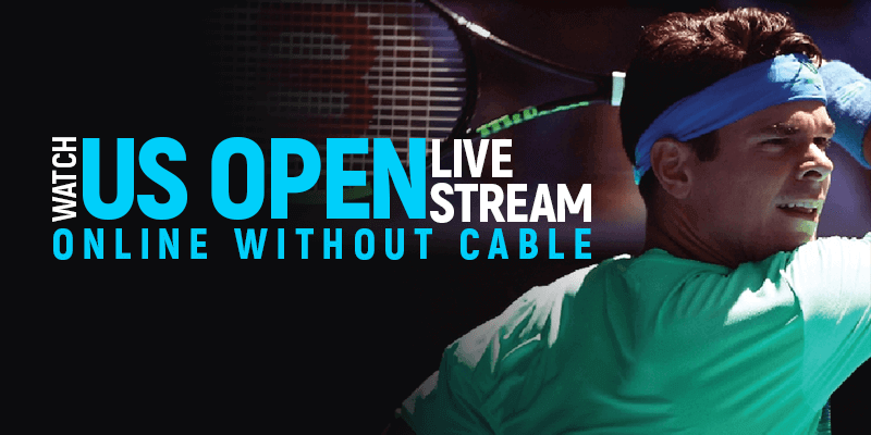 Watch US Open Live Stream Online Without Cable
