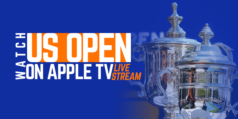Watch US Open on Apple TV Live Stream