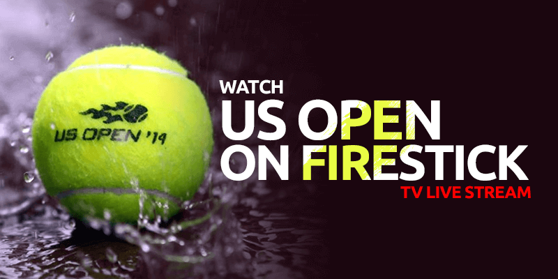 Watch US Open on Firestick TV Live Stream