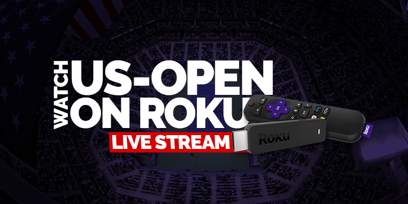 Watch US Open on Roku Live Stream
