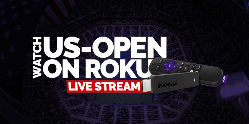 Watch US Open on Roku Live Stream