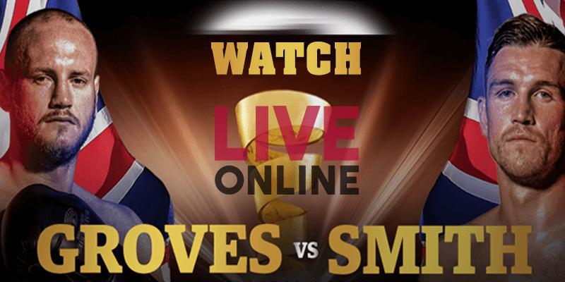 watch george groves vs callum smith live online