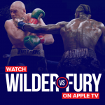 Watch wilder vs fury on apple tv