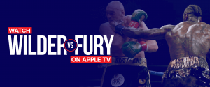 Watch wilder vs fury on apple tv