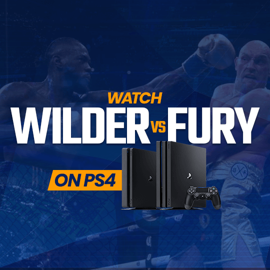 Watch Wilder vs Fury on PS4