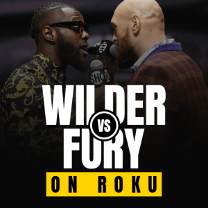 Watch Wilder vs Fury on Roku